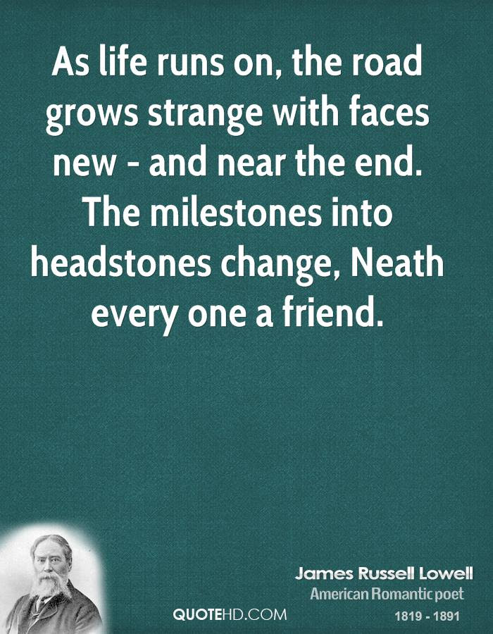 James Russell Lowell Change Quotes Quotehd