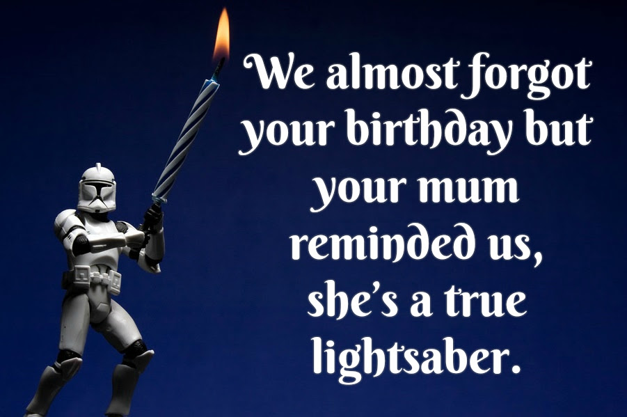 Star Wars Birthday Quotes Say Happy Birthday The Right Way
