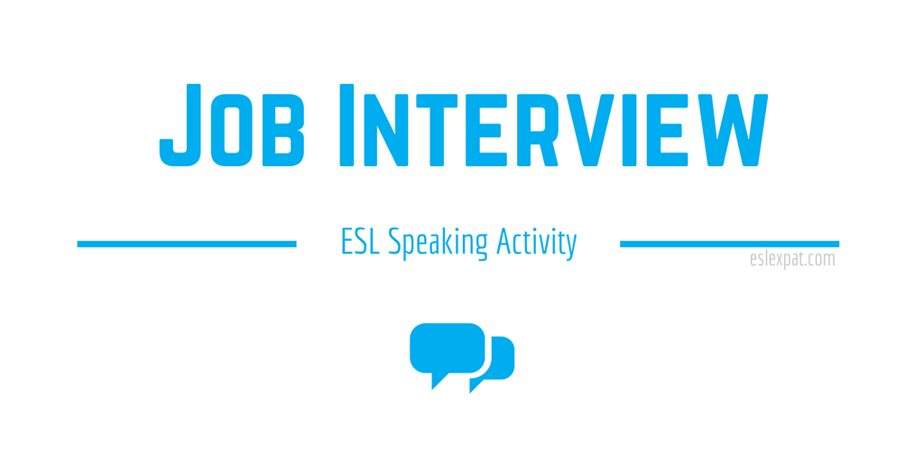 Job Interview - ESL Speaking Activities for Kids & Adults ...