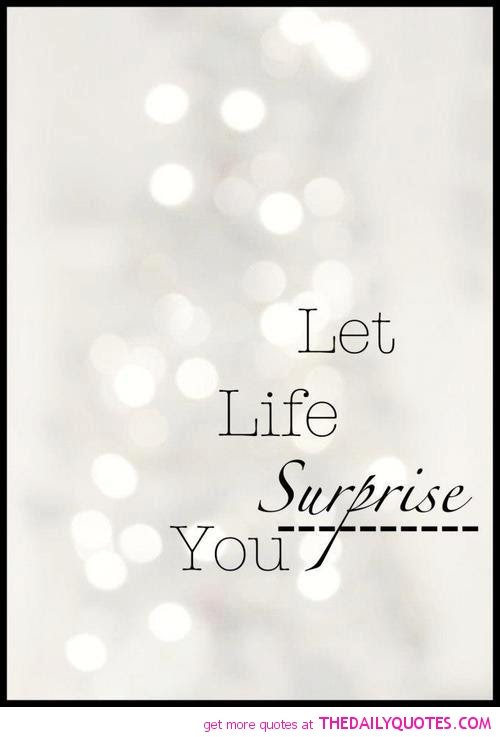 Quotes About Surprise In Life 60 Quotes