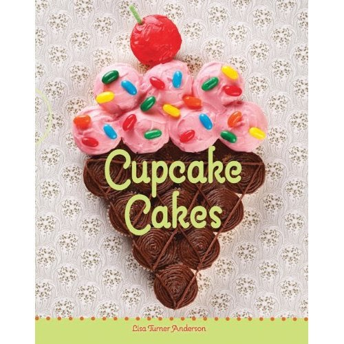 Cupcake Cakes Cookbook Out In 2011