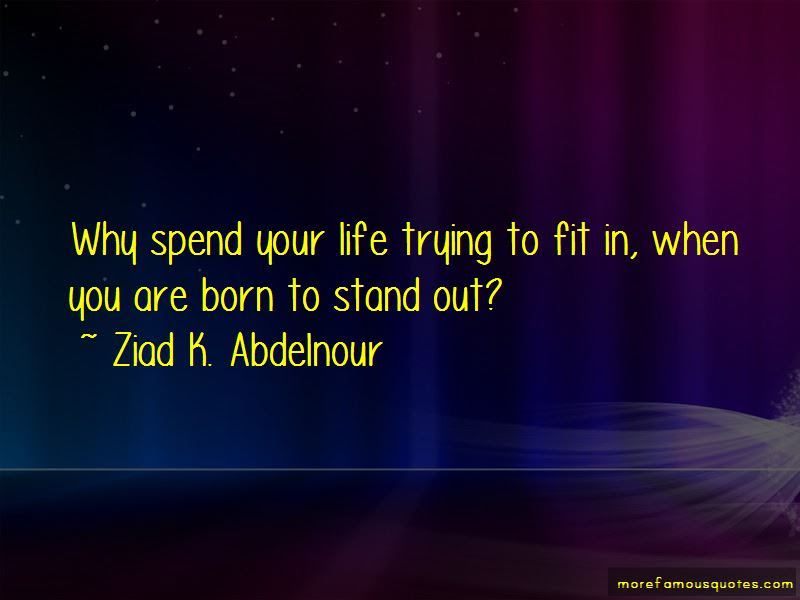 Why Fit In When You Were Born To Stand Out Quotes Top 2 Quotes