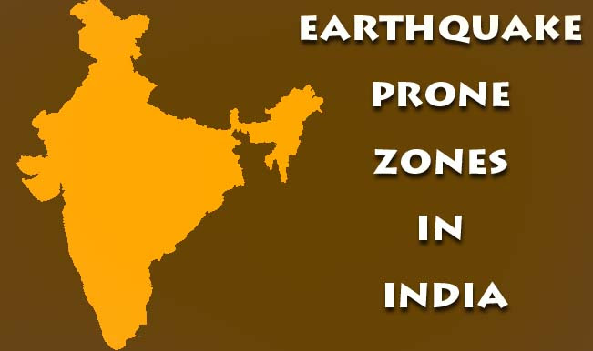 Earthquake Prone Zones In India Details Of Four Seismic Zones By Government Of India Ministry Of Earth Science India Com