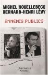 Michel Houellebecq & Bernard-Henri Lévi. Ennemis publics
