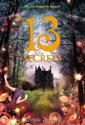 WISHFUL WEDNESDAY #12, 13 SECRETS BY MICHELLE HARRISON