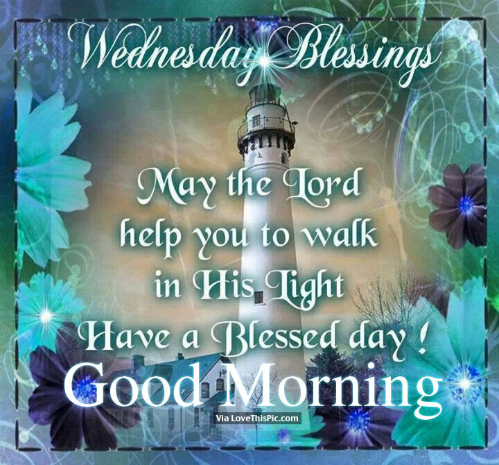 Wednesday Blessings May The Lord Help You To Walk In His Light