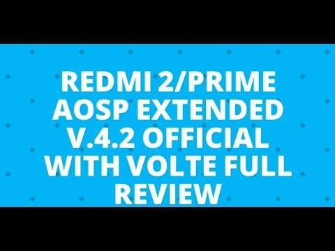REDMI 2/PRIME AOSP EXTENDED V.4.1 ROM (VOLTE SUPPORT) FULL REVIEW
