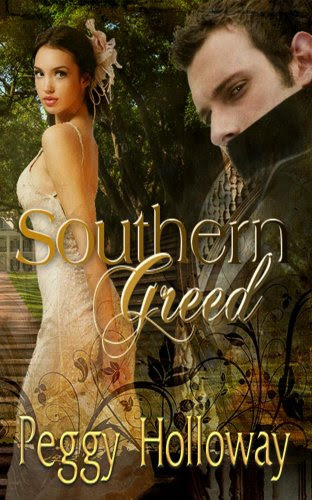 Southern Greed by Peggy Holloway