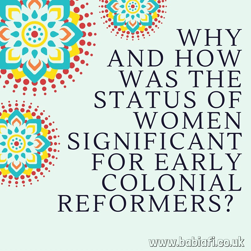 Why and how was the status of women significant for early colonial reformers?