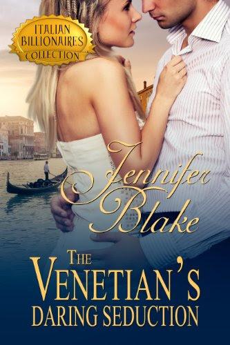The Venetian's Daring Seduction (The Italian Billionaires Collection) by Jennifer Blake