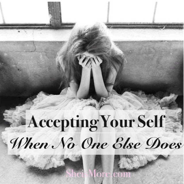 Accepting Your Self When No One Else Does She Is More