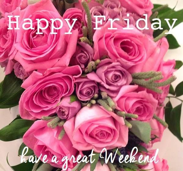 Happy Friday Have A Great Weekend Pictures Photos And Images For