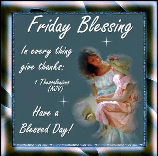 Friday Blessings Have A Blessed Day Pictures Photos And Images For