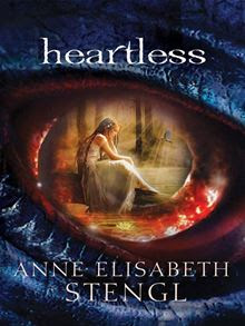 Heartless By: Anne Elisabeth Stengl