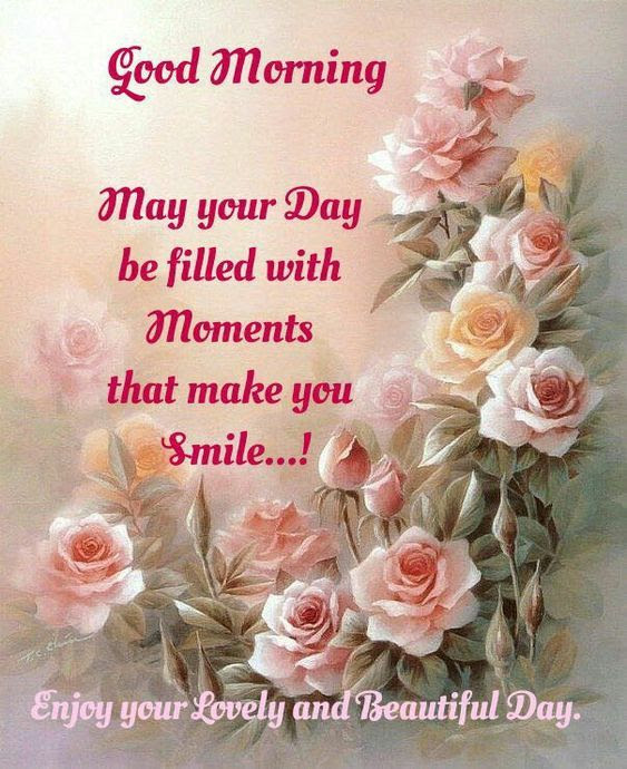 May Your Day Be Filled With Moment That Make You Smile Enjoy Your