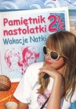 Pamiętnik nastolatki 2 1/2. Wakacje Natki. - Beata Andrzejczuk