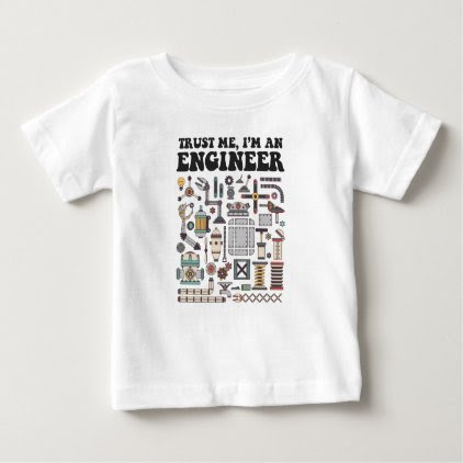 Trust me, I'm an engineer Baby T-Shirt