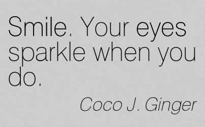 Nice Chaos Quote By Coco J Gingersmile Your Eyes Sparkle When You
