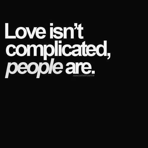 Complicated Love Quotes Quotes About Love