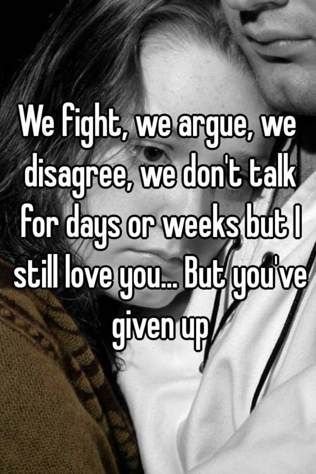 We Fight We Argue But I Still Love You Quotes The Amazing Toyota
