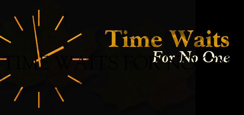 Time Waits For No One Unifeedclub