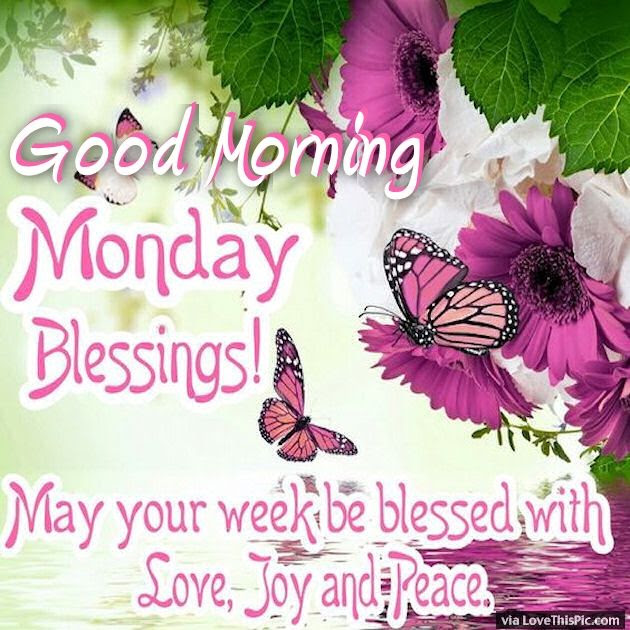 Good Morning Monday May Your Week Be Blessed Pictures Photos And