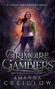 A Grimoire for Gamblers by Amanda Creiglow