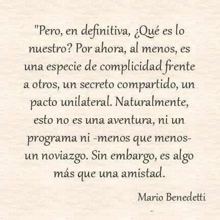 Love Quote Frase Frases Amor Amigos Mario Benedetti Frases De Libros