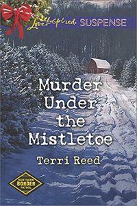 Murder Under the Mistletoe by Terri Reed