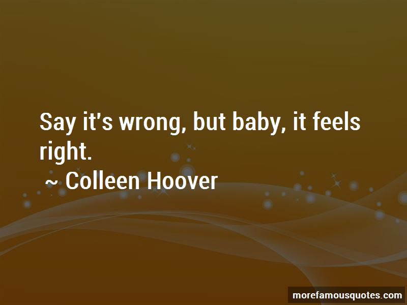 Wrong But Feels Right Quotes Top 21 Quotes About Wrong But Feels