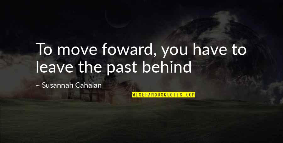 Leaving The Past Behind And Moving Forward Quotes Top 14 Famous