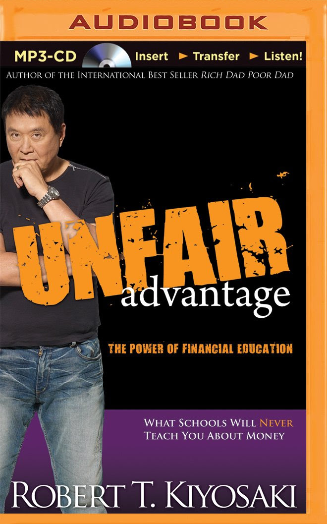 Unfair Advantage: The Power of Financial Education: Robert T ...