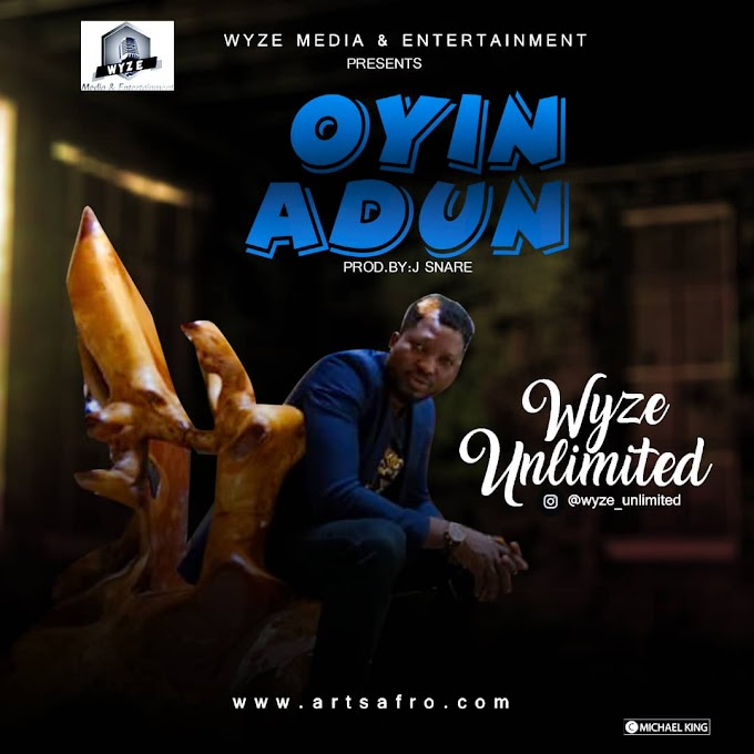 Wyze Unlimited – Oyin Adun