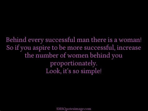 Funny Quotes About Behind Every Successful Man