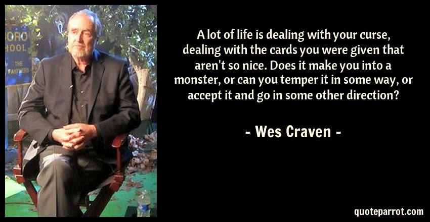 A Lot Of Life Is Dealing With Your Curse Dealing With By Wes