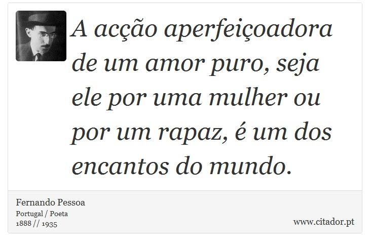 A Acção Aperfeiçoadora De Um Amor Puro Seja E Fernando Pessoa