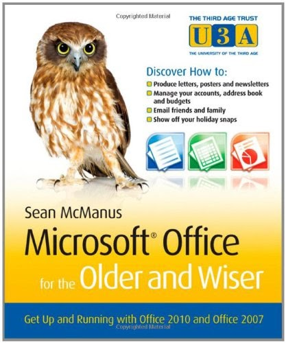 [PDF] Microsoft Office for the Older and Wiser: Get up and running with Office 2010 and Office 2007 Free Download