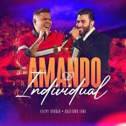 Amando Individual – Felipe Araújo e Gusttavo Lima
