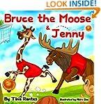 "Children's book:""BRUCE THE MOOSE & JE..."