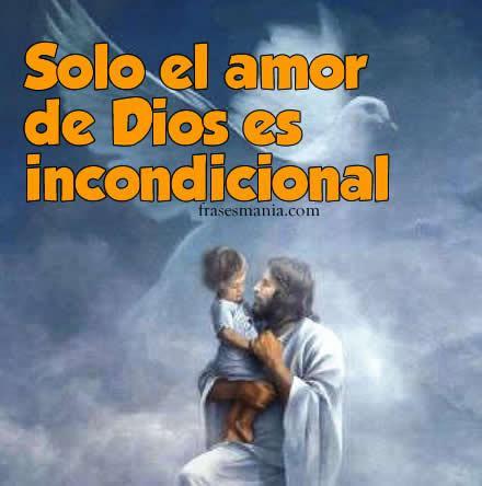 Solo El Amor De Dios Es Frases