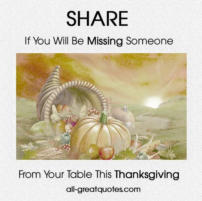 Share If You Will Be Missing Someone This Thanksgiving Pictures