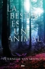 La bestia es un animal Peternelle van Arsdale