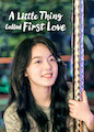 Little Thing Called First Love, A - Season 1