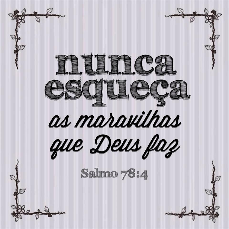 Nunca Esqueça As Maravilhas Que Deus Faz Salmo 784