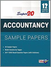 SUPER 20 ACCOUNTANCY SAMPLE PAPERS CLASS 12