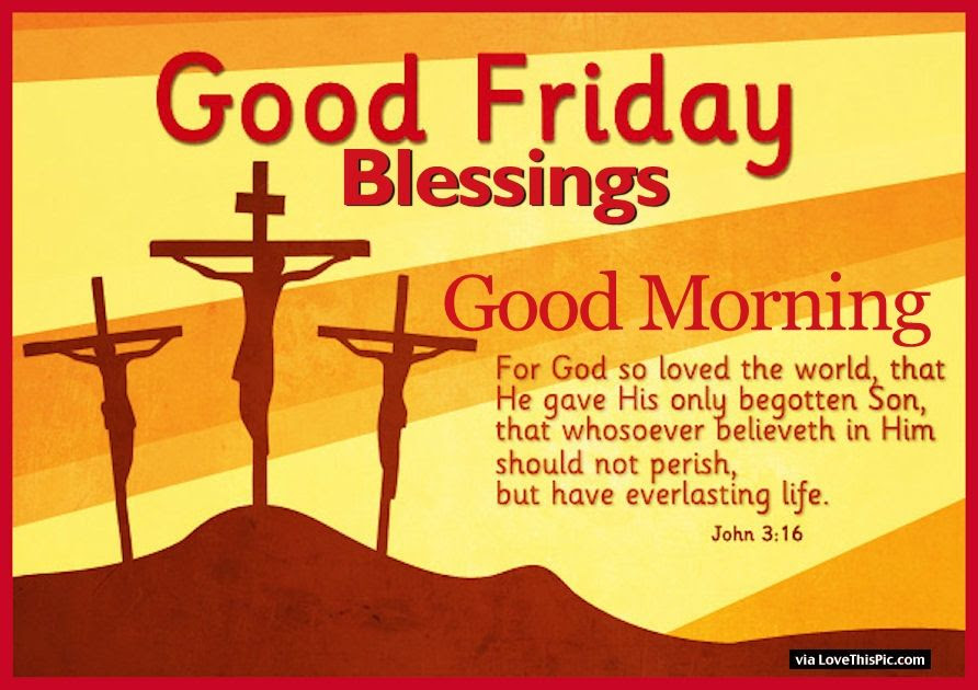 Good Friday Blessings Good Morning Pictures Photos And Images For