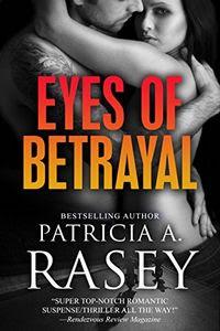 Eyes of Betrayal by Patricia A. Rasey