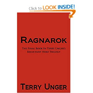 Ragnarok: The Final Book in Terry Unger's Reluctant Hero Trilogy