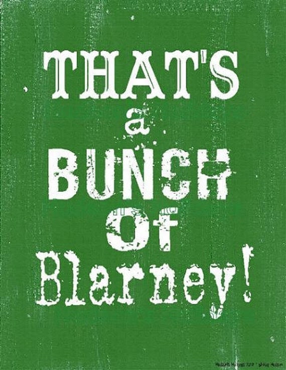 That's a bunch of Blarney sign digital - green St. Patricks day uprint NEW vintage art words primitive paper old pdf 8 x 10 frame saying