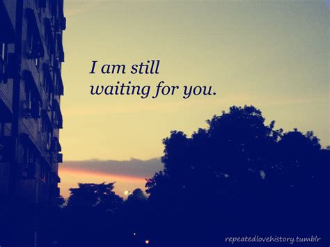I Am Waiting For U Quotes